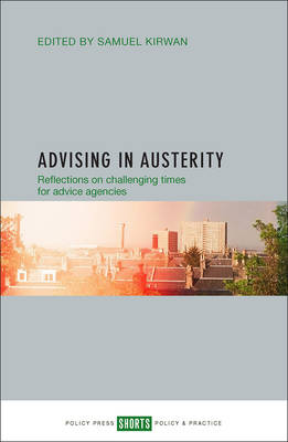 Advising in austerity: Reflections on challenging times for advice agencies (Paperback)