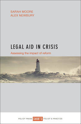 Legal aid in crisis: Assessing the impact of reform (Paperback)