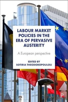 Labour Market Policies in the Era of Pervasive Austerity: A European Perspective (Hardback)