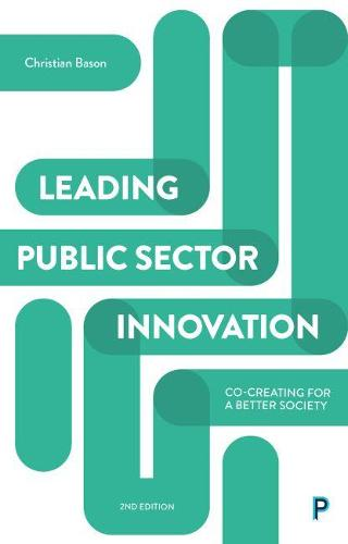 Leading public sector innovation (second edition): Co-creating for a better society (Paperback)