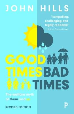 Good times, bad times: The welfare myth of them and us (Paperback)