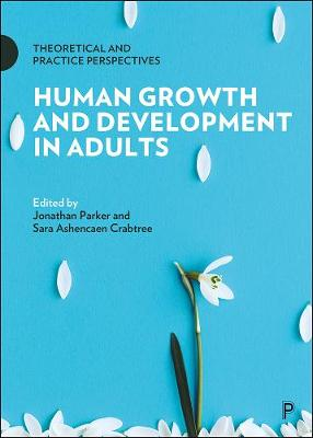 Human Growth and Development in Adults: Theoretical and Practice Perspectives (Paperback)
