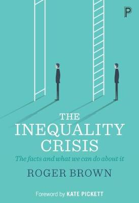 The Inequality Crisis: The facts and what we can do about it (Paperback)