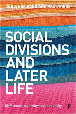 Social Divisions and Later Life: Difference, Diversity and Inequality (Paperback)