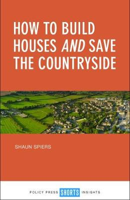 How to Build Houses and Save the Countryside (Paperback)