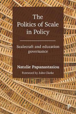 The Politics of Scale in Policy: Scalecraft and Education Governance (Hardback)