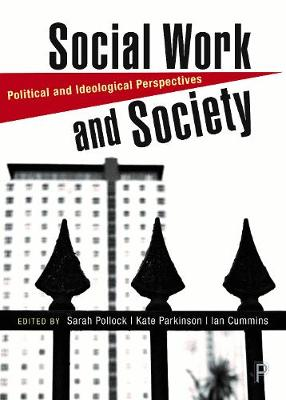 Social Work and Society: Political and Ideological Perspectives (Paperback)