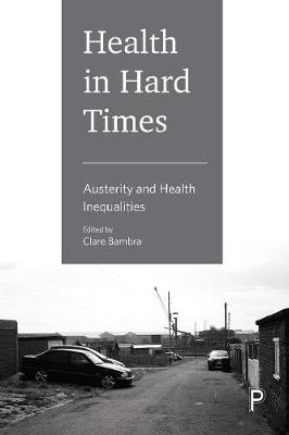 Health in Hard Times: Austerity and Health Inequalities (Hardback)