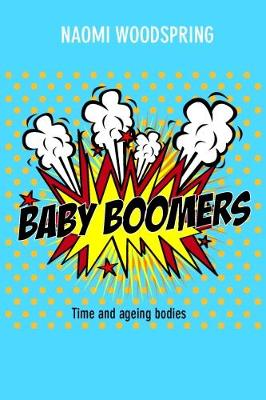 Baby boomers: Time and ageing bodies (Paperback)
