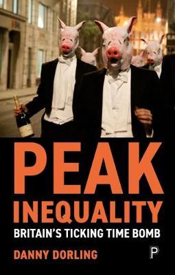 Peak Inequality: Britain's Ticking Time Bomb (Paperback)