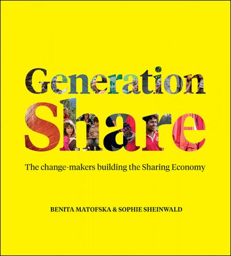 Generation Share: The Change-Makers Building the Sharing Economy (Paperback)