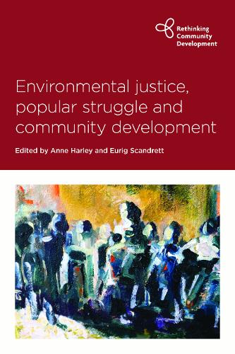 Environmental Justice, Popular Struggle and Community Development - Rethinking Community Development (Paperback)