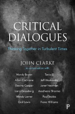 Critical Dialogues: Thinking Together in Turbulent Times (Hardback)