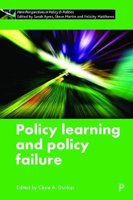 Policy Learning and Policy Failure - New Perspectives in Policy and Politics (Hardback)