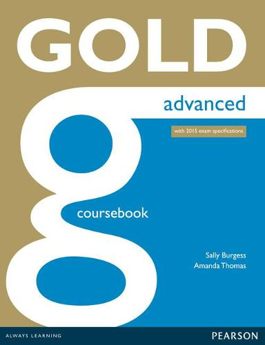 Gold Advanced Coursebook - Gold (Paperback)
