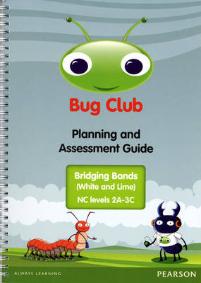 Bug Club Bridging Bands Planning and Assessment Guide (NC 2A-3C) - Bug Club (Spiral bound)
