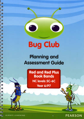 Bug Club Year 6 Planning and Assessment Guide (NC 5C-6C) - Bug Club (Spiral bound)