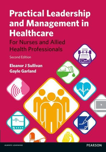 Practical Leadership and Management in Healthcare: for Nurses and Allied Health Professionals (Paperback)