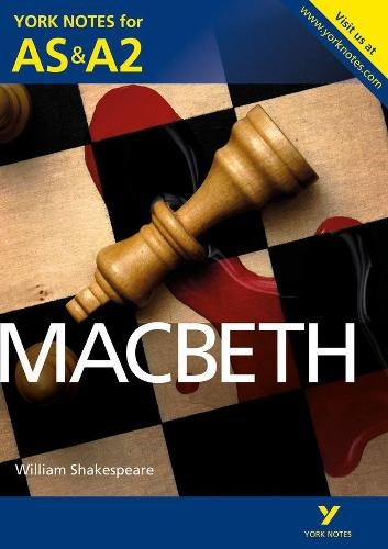 Macbeth: York Notes for AS & A2 - York Notes Advanced (Paperback)
