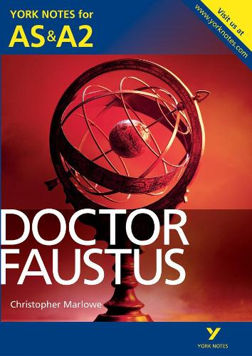 Doctor Faustus: York Notes for AS & A2 - York Notes Advanced (Paperback)