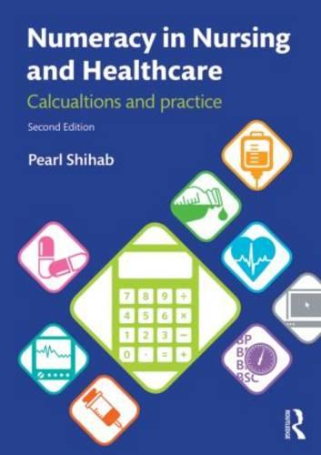 Numeracy in Nursing and Healthcare: Calculations and Practice (Paperback)