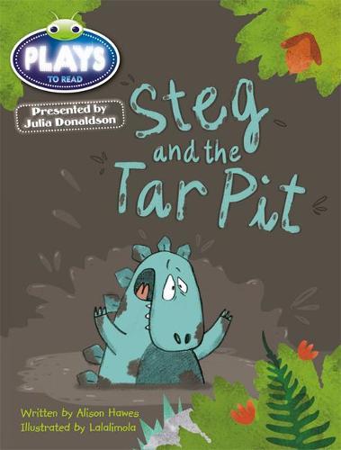 Julia Donaldson Plays Blue (KS1)/1B Steg and the Tar Pit: Julia Donaldson Plays Blue (KS1)/1B Steg and the Tar Pit 6-pack Blue (KS1)/1b - BUG CLUB