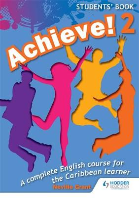 Achieve! Students Book 2: Student Book 2: An English Course for the Caribbean Learner: Achieve! Students Book 2: Student Book 2: An English course for the Caribbean Learner Students Book Bk. 2 (Paperback)