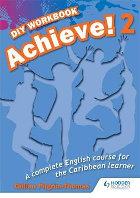 Achieve! Do it Yourself Workbook 2: An English Course for the CaribbeanLearner (Paperback)