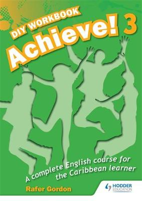 Achieve! Do it Yourself Workbook 3: An English Course for the CaribbeanLearner (Paperback)