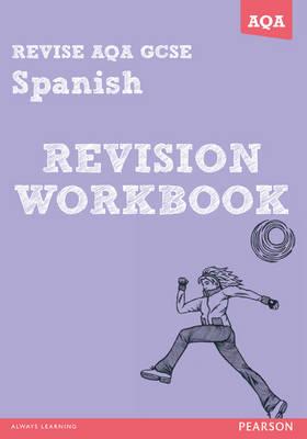 REVISE AQA: GCSE Spanish Revision Workbook - Print and Digital Pack - REVISE AQA GCSE MFL 09