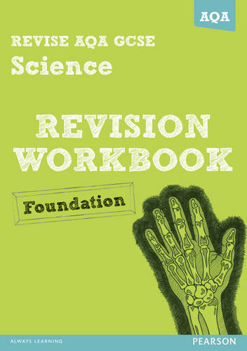 REVISE AQA: GCSE Science A Revision Workbook Foundation - REVISE AQA GCSE Science 11 (Paperback)