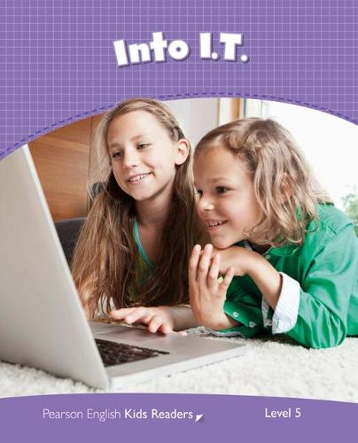 Level 5: Into I.T. CLIL AmE - Pearson English Kids Readers (Paperback)