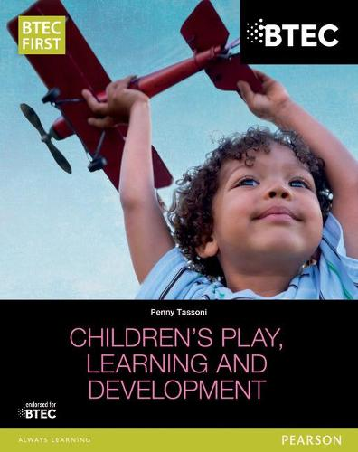 BTEC Level 2 Firsts in Children's Play, Learning and Development Student Book (Paperback)