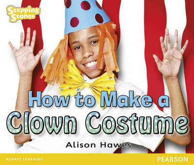 Stepping Stones: How to Make a Clown Costume - Yellow Level (Paperback)