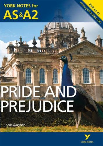 Pride and Prejudice: York Notes for AS & A2 - York Notes Advanced (Paperback)