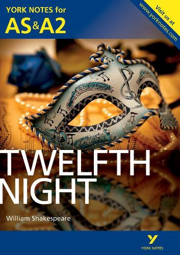 Twelfth Night: York Notes for AS & A2 - York Notes Advanced (Paperback)