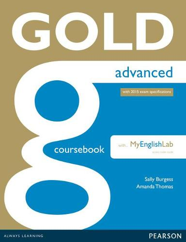 Gold Advanced Coursebook with Advanced MyLab Pack - Gold