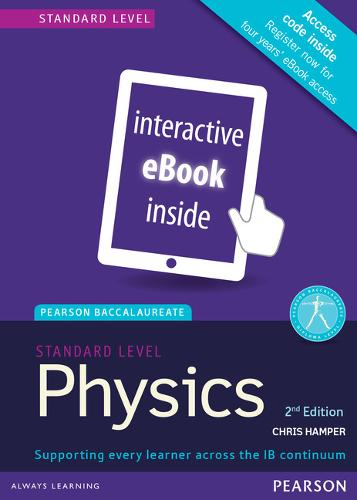 Pearson Baccalaureate Physics Standard Level 2nd edition ebook only edition (etext) for the IB Diploma - Pearson International Baccalaureate Diploma: International Editions