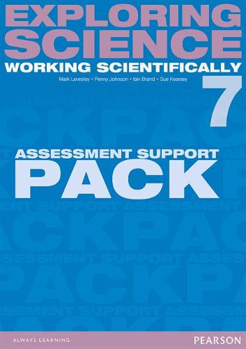 Exploring Science: Working Scientifically Assessment Support Pack Year 7 - Exploring Science 4