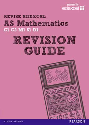 REVISE EDEXCEL: AS Mathematics Revision Guide - REVISE Edexcel GCE Maths (Paperback)