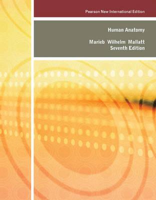 Human Anatomy Pearson New International Edition, plus MasteringA&P without eText