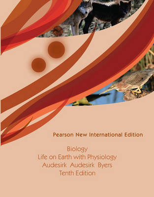 Biology:Life on Earth with Physiology Pearson New International Edition, plus MasteringBiology without eText