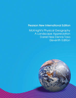 McKnight's Physical Geography:A Landscape Appreciation:Pearson New International Edition / McKnight's Physical Geography: Pearson New International Edition Access Card: without eText
