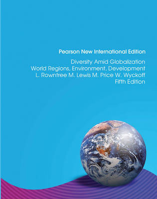 Diversity Amid Globalization: World Regions, Environment, Development / Diversity Amid Globalization Access Card: without EText