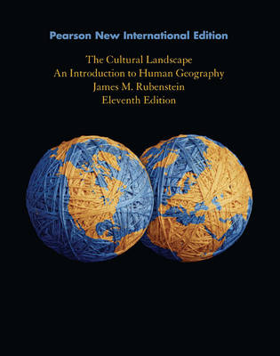 Cultural Landscape, The:An Introduction to Human Geography:Pearson New International Edition / Cultural Landscape, The: Pearson New International Edition Access Card: without eText
