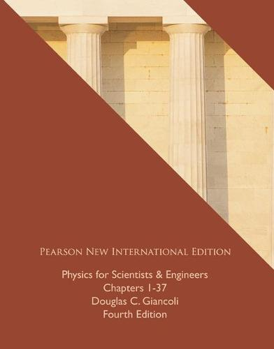 Physics for Scientists & Engineers (Chs 1-37 Pearson New International Edition, plus MasteringPhysics without eText