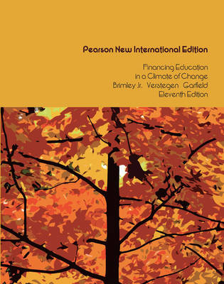 Financing Education in a Climate of Change Pearson New International Edition, plus MyEdLeadershipLab without eText