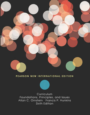 Curriculum:Foundations, Principles,and Issues Pearson New International Edition, plus MyEdLeadershipLab without eText