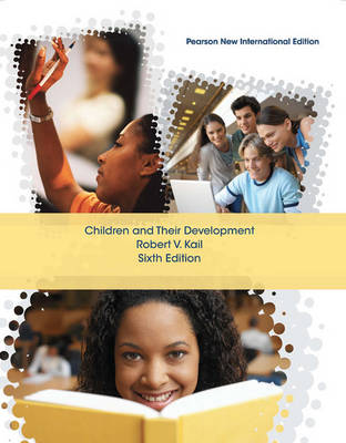 Children and Their Development Pearson New International Edition, plus MyPsychLab without eText