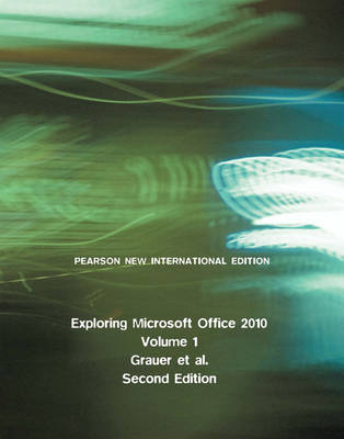 Exploring Microsoft Office 2010, Volume 1 PNIE, plus MyITLab without eText